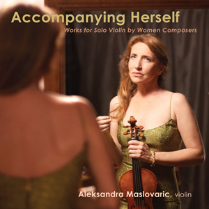 Album cover for Accompanying Herself, Works for Solo Violin by Women Composers